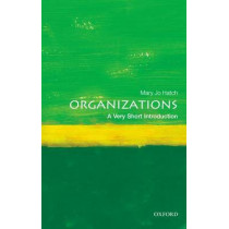 Organizations: A Very Short Introduction by Mary Jo Hatch, 9780199584536