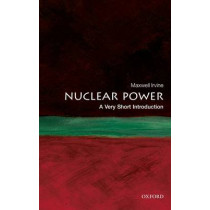 Nuclear Power: A Very Short Introduction by Maxwell Irvine, 9780199584970