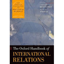 The Oxford Handbook of International Relations by Christian Reus-Smit, 9780199585588