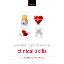Practical and Professional Clinical Skills by Vinod Patel, 9780199585618