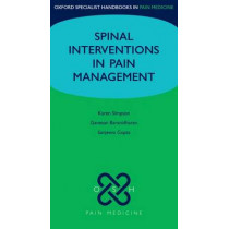 Spinal Interventions in Pain Management by Karen Simpson, 9780199586912