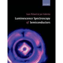 Luminescence Spectroscopy of Semiconductors by Ivan Pelant, 9780199588336