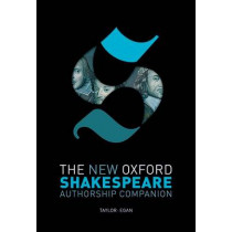 The New Oxford Shakespeare: Authorship Companion by Gary Taylor, 9780199591169