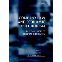 Company Law and Economic Protectionism: New Challenges to European Integration by Ulf Bernitz, 9780199591459