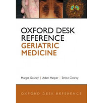 Oxford Desk Reference: Geriatric Medicine by Margot Gosney, 9780199592340