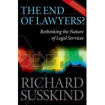 The End of Lawyers?: Rethinking the nature of legal services by Richard E. Susskind, 9780199593613