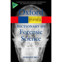 A Dictionary of Forensic Science by Suzanne Bell, 9780199594009