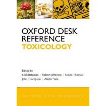 Oxford Desk Reference: Toxicology by Nick Bateman, 9780199594740