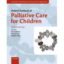 Oxford Textbook of Palliative Care for Children by Ann Goldman, 9780199595105