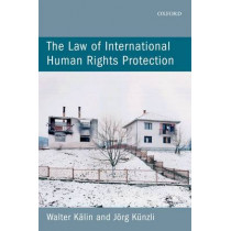 The Law of International Human Rights Protection by Walter Kalin, 9780199597031