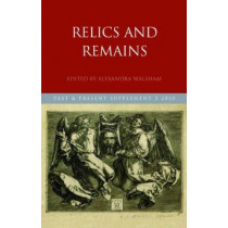 Relics and Remains by Alexandra Walsham, 9780199600588
