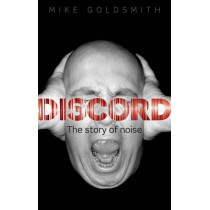 Discord: The Story of Noise by Mike Goldsmith, 9780199600687