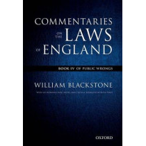 The Oxford Edition of Blackstone's: Commentaries on the Laws of England: Book IV: Of Public Wrongs by Sir William Blackstone, 9780199601028