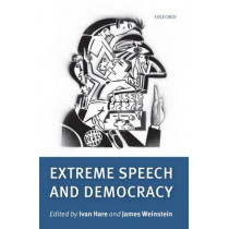 Extreme Speech and Democracy by Ivan Hare, 9780199601790