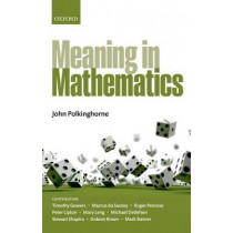Meaning in Mathematics by John Polkinghorne, 9780199605057