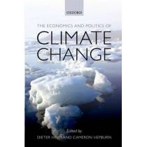 The Economics and Politics of Climate Change by Dieter Helm, 9780199606276