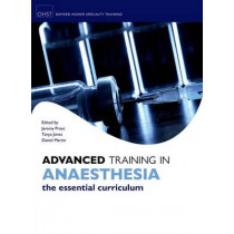 Advanced Training in Anaesthesia by Jeremy Prout, 9780199609956
