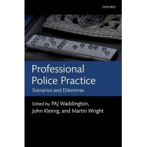 Professional Police Practice: Scenarios and Dilemmas by P. A. J. Waddington, 9780199639182