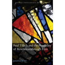 Paul Tillich and the Possibility of Revelation through Film by Jonathan Brant, 9780199639342
