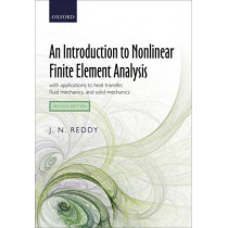 An Introduction to Nonlinear Finite Element Analysis: with applications to heat transfer, fluid mechanics, and solid mechanics by J. N. Reddy, 9780199641758