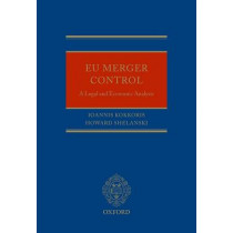 EU Merger Control: A Legal and Economic Analysis by Ioannis Kokkoris, 9780199644131