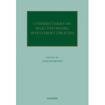 Commentaries on Selected Model Investment Treaties by Chester Brown, 9780199645190