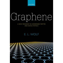 Graphene: A New Paradigm in Condensed Matter and Device Physics by E. L. Wolf, 9780199645862