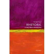 Rhetoric: A Very Short Introduction by Richard Toye, 9780199651368