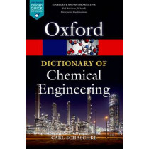 A Dictionary of Chemical Engineering by Carl Schaschke, 9780199651450