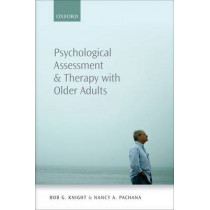 Psychological Assessment and Therapy with Older Adults by Bob G. Knight, 9780199652532