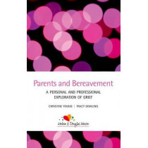 Parents and Bereavement: A Personal and Professional Exploration by Christine Young, 9780199652648