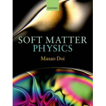 Soft Matter Physics by Masao Doi, 9780199652952