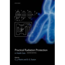 Practical Radiation Protection in Healthcare by Colin J. Martin, 9780199655212