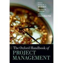 The Oxford Handbook of Project Management by Peter W. G. Morris, 9780199655823
