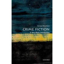 Crime Fiction: A Very Short Introduction by Richard Bradford, 9780199658787