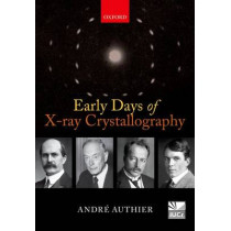 Early Days of X-ray Crystallography by Andre Authier, 9780199659845