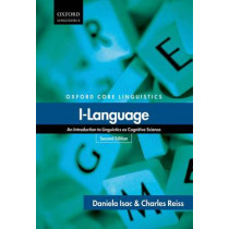 I-Language: An Introduction to Linguistics as Cognitive Science by Daniela Isac, 9780199660179