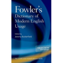Fowler's Dictionary of Modern English Usage by Jeremy Butterfield, 9780199661350