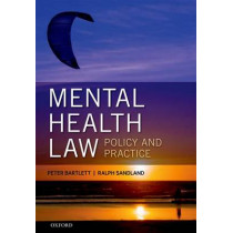Mental Health Law: Policy and Practice by Peter Bartlett, 9780199661503
