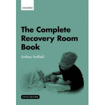 The Complete Recovery Room Book by Anthea Hatfield, 9780199666041