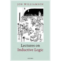 Lectures on Inductive Logic by Jon Williamson, 9780199666478