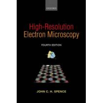 High-Resolution Electron Microscopy by John C. H. Spence, 9780199668632