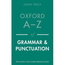 Oxford A-Z of Grammar and Punctuation by John Seely, 9780199669189