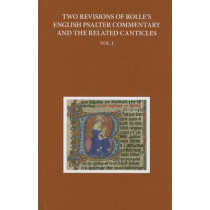 Two Revisions of Rolle's English Psalter Commentary and the Related Canticles: Volume I by Anne Hudson, 9780199669202