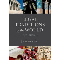 Legal Traditions of the World: Sustainable diversity in law by H. Patrick Glenn, 9780199669837