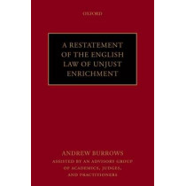 A Restatement of the English Law of Unjust Enrichment by Hon. Andrew Burrows, 9780199669905
