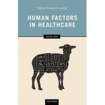 Human Factors in Healthcare: Level One by Debbie Rosenorn-Lanng, 9780199670604