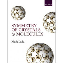 Symmetry of Crystals and Molecules by Mark Ladd, 9780199670888