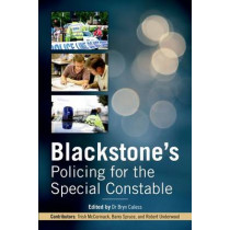 Blackstone's Policing for the Special Constable by Bryn Caless, 9780199671694