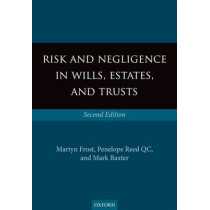 Risk and Negligence in Wills, Estates, and Trusts by Martyn Frost, 9780199672929